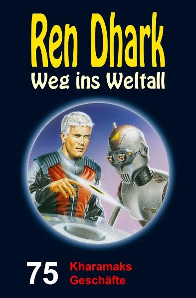 Ren Dhark – Weg ins Weltall 75: Kharamaks Geschäfte