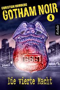 Cover Gotham Noir Band 4: Die vierte Macht