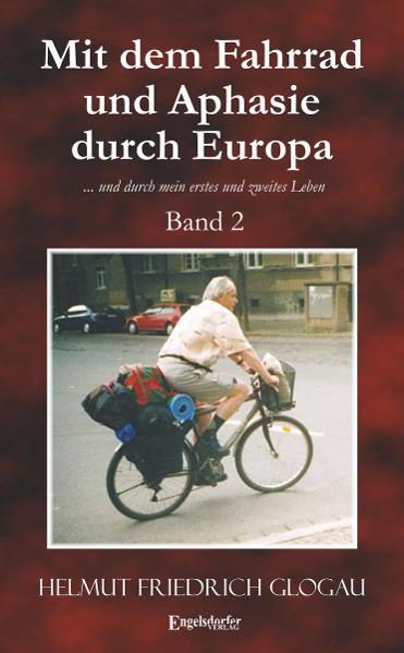 Mit dem Fahrrad und Aphasie durch Europa. Band 2