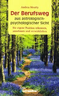 Cover Der Berufsweg aus astrologisch-psychologischer Sicht
