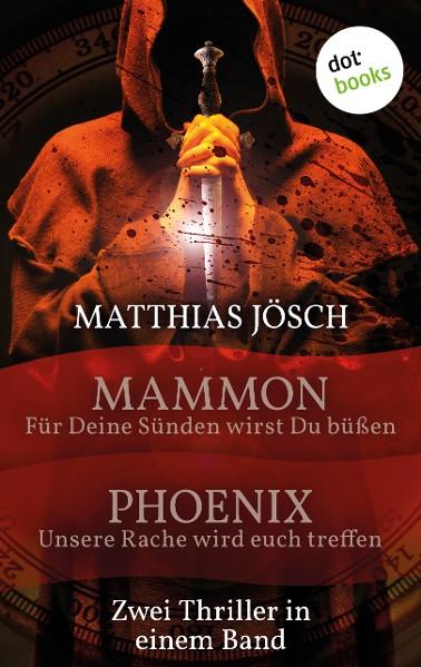 Mammon - Für deine Sünden sollst du büßen & Phoenix - Unsere Rache wird euch treffen