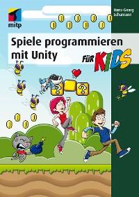 Cover Spiele programmieren mit Unity (mitp für Kids)