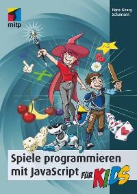Cover Spiele programmieren mit JavaScript für Kids