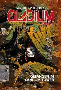 Cover Gladium 1: Gefangen im Xandom-Tower