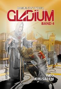 Cover Gladium 4: Neu Jerusalem