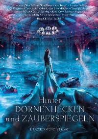 Cover Hinter Dornenhecken und Zauberspiegeln