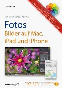 Cover Praxisbuch zu Fotos – Bilder auf Mac, iPad und iPhone / für macOS und iOS