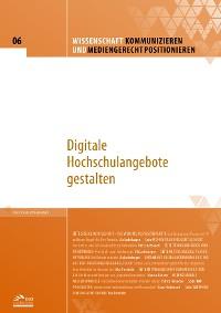 Cover Wissenschaft kommunizieren und mediengerecht positionieren - Heft 6