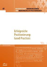 Cover Wissenschaft kommunizieren und mediengerecht positionieren - Heft 7