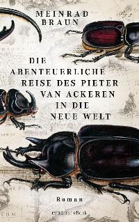 Cover Die abenteuerliche Reise des Pieter van Ackeren in die neue Welt
