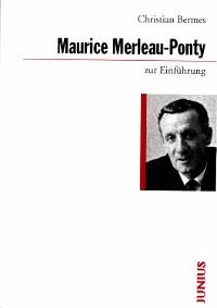 Cover Maurice Merleau-Ponty zur Einführung