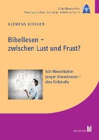 Cover Bibellesen - zwischen Lust und Frust?