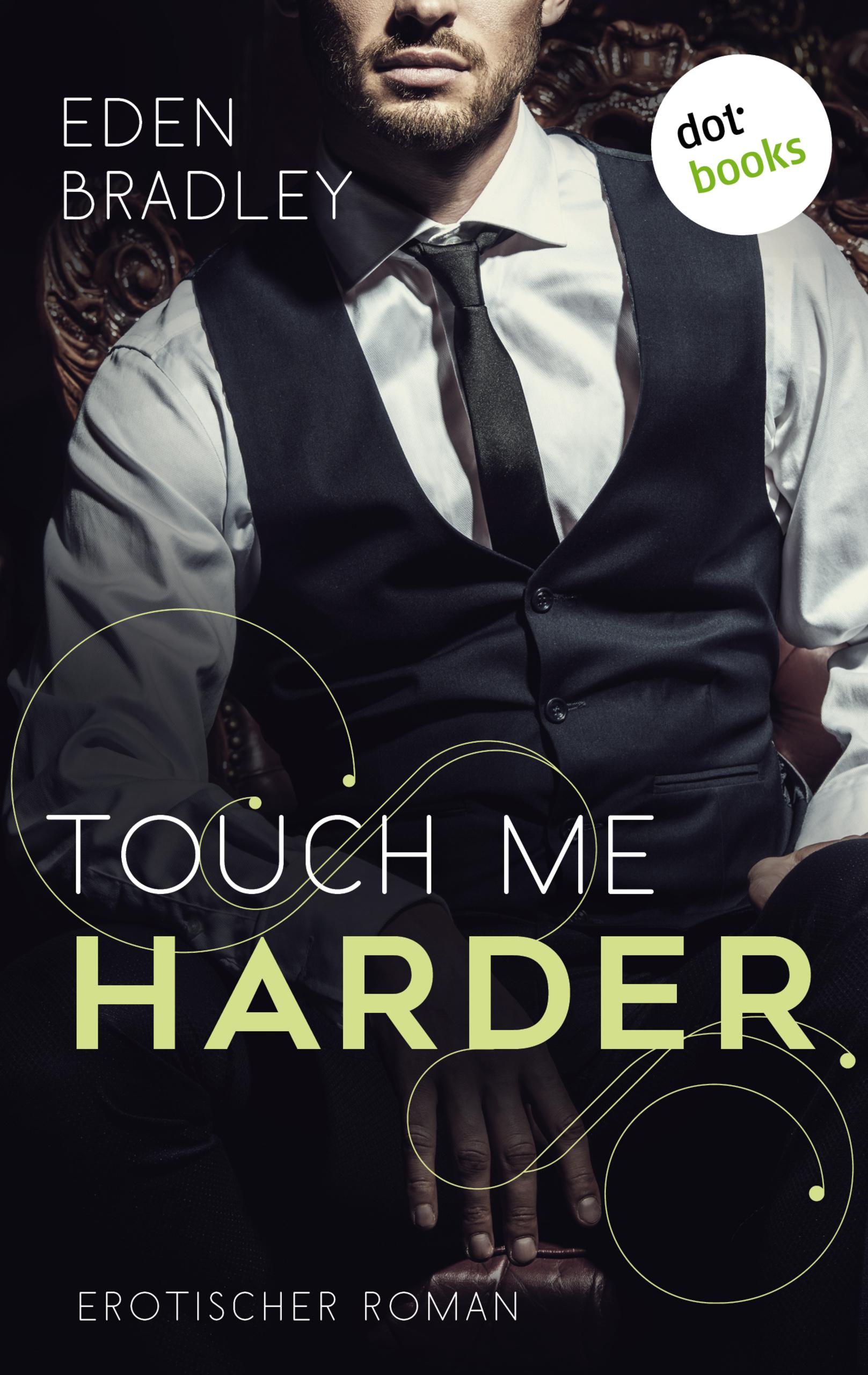 Touch me harder: Ein Dark-Pleasure-Roman - Band 4