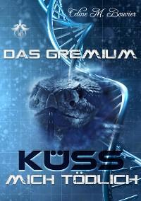 Cover Das Gremium - Küss mich tödlich
