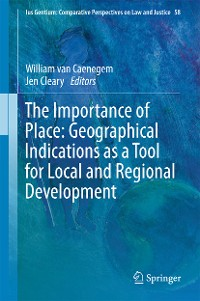 Cover The Importance of Place: Geographical Indications as a Tool for Local and Regional Development