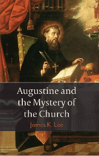 Cover Augustine and the Mystery of the Church