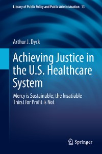 Cover Achieving Justice in the U.S. Healthcare System