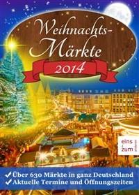 Cover Weihnachtsmärkte 2014: Über 630 Weihnachtsmärkte in ganz Deutschland. Aktuelle Termine und Öffnungszeiten. Weihnachtsmarkt-Suche leicht gemacht: So finden Sie jeden Weihnachtsmarkt
