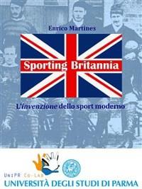 Cover Sporting Britannia. L'invenzione dello sport moderno