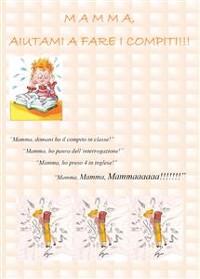 Cover Mamma, Aiutami a Fare i Compiti!
