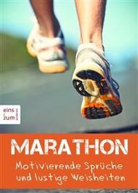 Cover Marathon - Motivierende Sprüche und lustige Weisheiten. Ob für Training, Wettkampf oder Jogging - für jeden Anlass einen Spruch parat (Illustrierte Ausgabe)