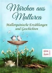 Cover Märchen aus Mallorca - Mallorquinische Erzählungen und Geschichten - Ausgesuchte Volkssagen (Illustrierte Ausgabe)