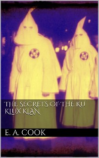 Cover The Secrets of the Ku Klux Klan