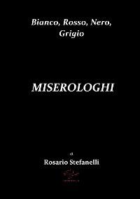 Cover Bianco, Rosso, Nero, Grigio       MISEROLOGHI