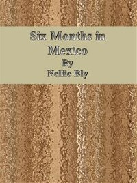 Cover Six Months in Mexico