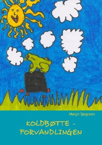 Cover Koldbøtte - Forvandlingen