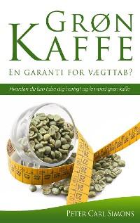 Cover Grøn Kaffe – En garanti for vægttab?