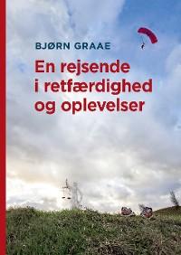 Cover En rejsende i retfærdighed og oplevelser