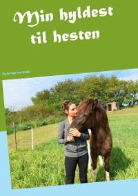 Cover Min hyldest til hesten