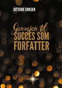 Cover Genvejen til succes som forfatter