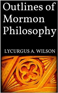 Cover Outlines of Mormon Philosophy