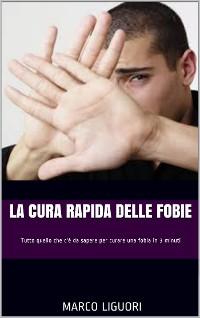 Cover La Cura Rapida delle Fobie