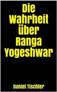 Cover Die Wahrheit über Ranga Yogeshwar