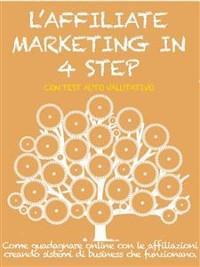 Cover L'AFFILIATE MARKETING IN 4 STEP. Come guadagnare con le affiliazioni creando sistemi di business che funzionano.