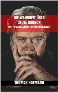 Cover Die Wahrheit über Steve Bannon