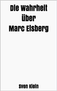 Cover Die Wahrheit über Marc Elsberg