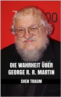 Cover Die Wahrheit über George R. R. Martin