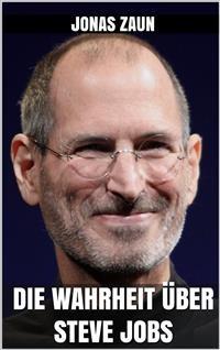 Cover Die Wahrheit über Steve Jobs