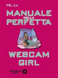 Cover Manuale della perfetta webcam girl