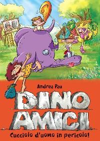 Cover Cucciolo d'uomo in pericolo! Dinoamici. Vol. 6 (De Agostini)