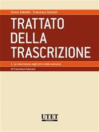 Cover TRATTATO DELLA TRASCRIZIONE - Volume 1 - La trascrizione degli atti e delle sentenze