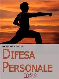 Cover Difesa Personale. Affrontare Psicologicamente l'Avversario e Reagire Adeguatamente. (Ebook Italiano - Anteprima Gratis)