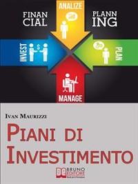 Cover Piani di Investimento. Come Creare una Strategia di Investimento di Capitale attraverso le Dinamiche dei Cicli Economici. (Ebook Italiano - Anteprima Gratis)