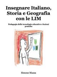 Cover Insegnare Italiano, Storia e Geografia con le LIM