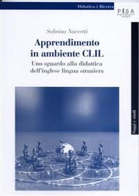 Cover Apprendimento in ambiente CLIL: uno sguardo alla didattica multimodale dell'inglese