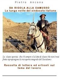 Cover Da Rigola alla Camusso. La lunga notte del sindacato italiano